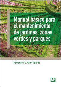 MANUAL BASICO PARA EL MANTENIMIENTO DE JARDINES ZONAS VERDES Y