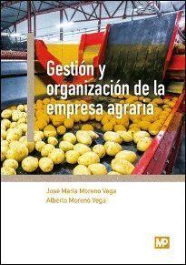GESTION Y ORGANIZACION DE LA EMPRESA AGRARIA