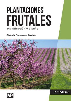 PLANTACIONES FRUTALES PLANIFICACIÓN Y DISEÑO 3ªED.