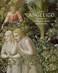 FRA ANGELICO Y LOS INICIOS DEL RENACIMIENTO EN FLORENCIA (CATALOGO)