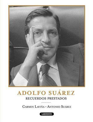 ADOLFO SUAREZ RECUERDOS PRESTADOS