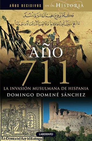 AÑO 711 LA INVASIÓN MUSULMANA DE HISPANIA