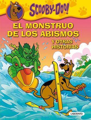 SCOOBY-DOO. EL MONSTRUO DE LOS ABISMOS Y OTRAS HISTORIAS