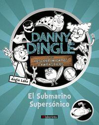 DANNY DINGLE Y SUS DESCUBRIMIENTOS FANTÁSTICOS: EL SUBMARINO SUPERSÓNICO