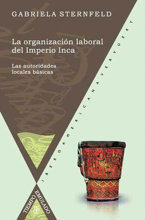 LA ORGANIZACION LABORAL DEL IMPERIO INCA