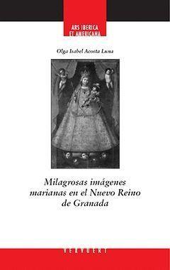 MILAGROSAS IMÁGENES MARIANAS EN EL NUEVO REINO DE GRANADA