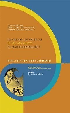 OBRAS COMPLETAS 2. PRIMERA PARTE DE COMEDIAS II. LA VILLANA DE VALLECAS ;  EL ME