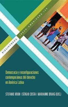 DEMOCRACIA Y RECONFIGURACIONES CONTEMPORÁNEAS DEL DERECHO EN AMÉRICA LATINA