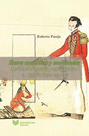 ENTRE CAUDILLOS Y MULTITUDES