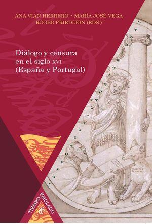 DIÁLOGO Y CENSURA EN ESPAÑA Y PORTUGAL, SIGLO XVI