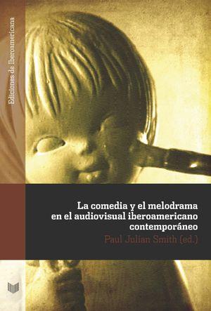 LA COMEDIA Y MELODRAMA AUDIOVISUAL IBEROAMERICANO CONTEMPORANEO