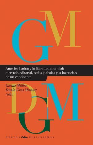 AMERICA LATINA Y LA LITERATURA MUNDIAL:
