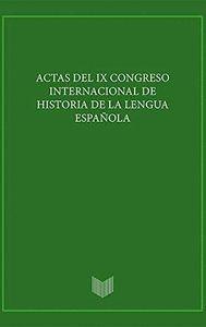 ACTAS DEL IX CONGRESO INTERNACIONAL DE HISTORIA DE LA LENGUA 2 VOS