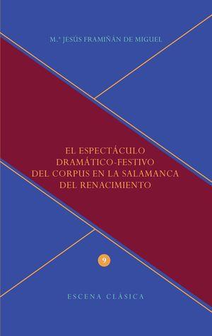 EL ESPECTACULO DRAMATICO FESTIVO DEL CORPUS EN LA SALAMANCA