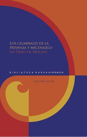 LOS CIGARRALES DE LA PRIVANZA Y MECENAZGO EN TIRSO DE MOLINA