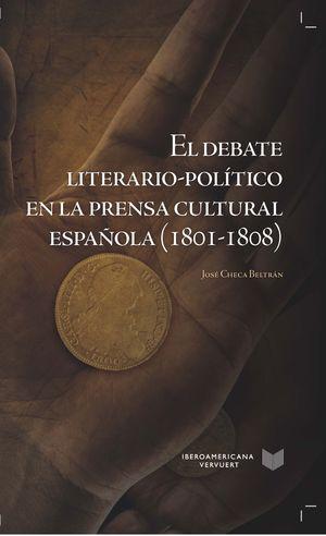 EL DEBATE LITERARIO-POLITICO EN LA PRENSA CULTURAL ESPAÑOLA