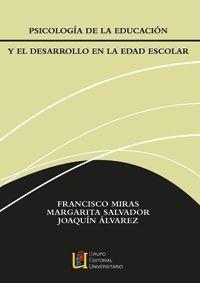PSICOLOGIA DE LA EDUCACION Y EL DESARROLLO EN LA EDAD ESCOLAR