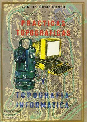 PRACTICAS TOPOGRAFICAS Y TOPOGRAFIA INFORMATICA