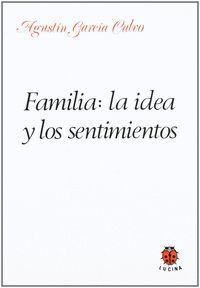 FAMILIA LA IDEA Y LOS SENTIMIENTOS