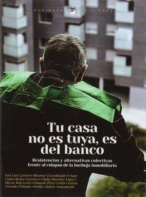 TU CASA NO ES TUYA ES DEL BANCO