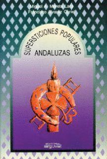 SUPERSTICIONES POPULARES ANDALUZAS