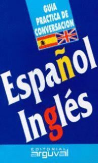 ESPAÑOL INGLES GUIA DE CONVERSACION