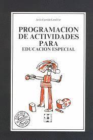 PROGRAMACION DE ACTIVIDADES PARA EDUCACION ESPECIAL