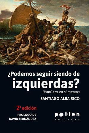 PODEMOS SEGUIR SIENDO DE IZQUIERDAS?