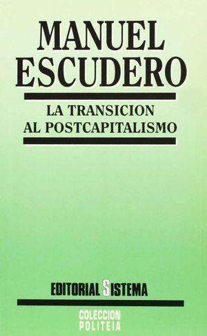 TRANSICION AL POSTCAPITALISMO