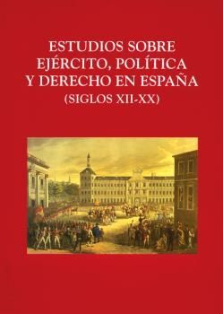 ESTUDIOS SOBRE EJERCITO POLITICA DERECHO ESPAÑA