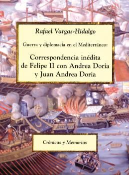 CORRESPONDENCIA INEDITA DE FELIPE II CON ANDREA DORIA Y J.ANDREA