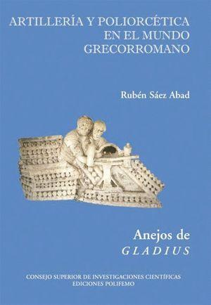 ARTILLERÍA Y POLIORCÉTICA EN EL MUNDO GRECORROMANO