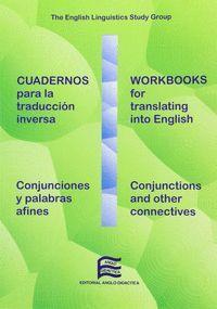 CUADERNOS PARA LA TRADUCCION INVERSA / CONJUNCIONES Y PALABRAS ..