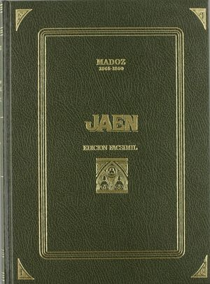 JAEN  MADOZ - EDICION FACSIMIL (1845-1850)