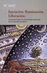 INICIACION, ILUMINACION, LIBERACION