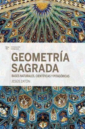 GEOMETRIA SAGRADA, BASES NATURALES, CIENTIFICAS Y PITAGORICAS