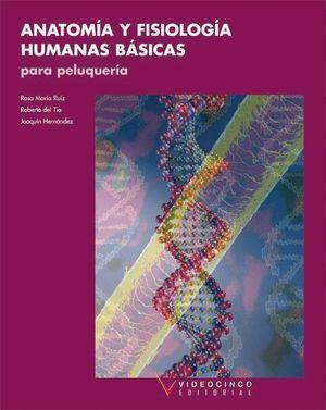 ANATOMIA Y FISIOLOGIA HUMANAS BASICAS PELUQUERIA 2006