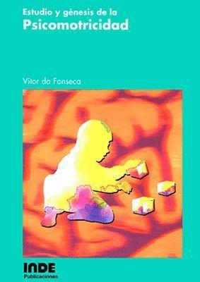 ESTUDIO Y GÉNESIS DE LA PSICOMOTRICIDAD