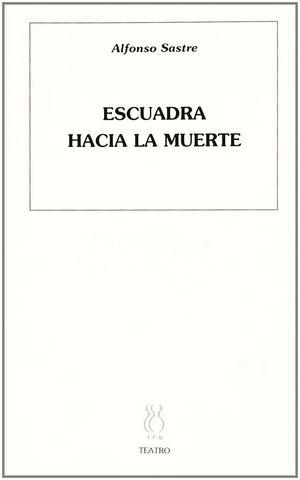 ESCUADRA HACÍA LA MUERTE