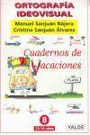 ORTOGRAFÍA IDEOVISUAL. CUADERNOS DE VACACIONES Nº 8