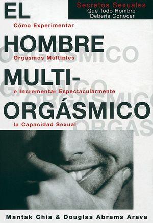 EL HOMBRE MULTIORGASMICO