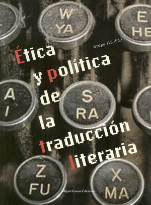 ETICA Y POLITICA DE LA TRADUCCION LITERARIA