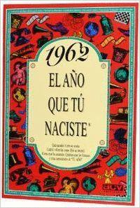 1962 EL AÑO QUE TÚ NACISTE