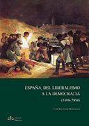 ESPAÑA DEL LIBERALISMO A LA DEMOCRACIA 1808-2004