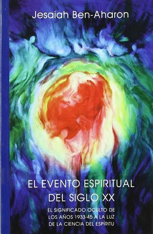 EVENTO ESPIRITUAL DEL SIGLO XX, EL.