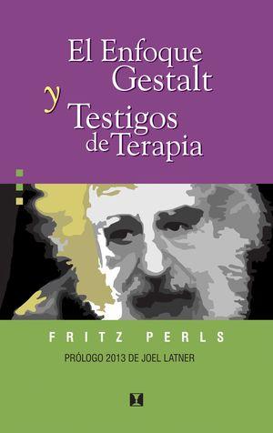 EL ENFOQUE GESTALT Y TESTIGOS DE TERAPIA