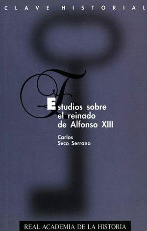 ESTUDIOS SOBRE EL REINADO DE ALFONSO XIII