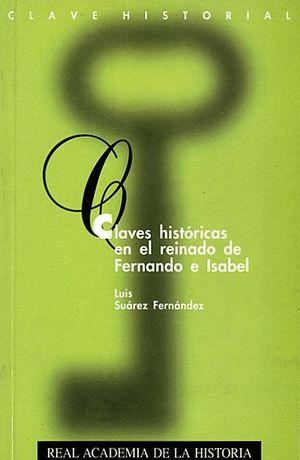 CLAVES HISTORICAS EN EL REINADO DE FERNANDO E ISABEL
