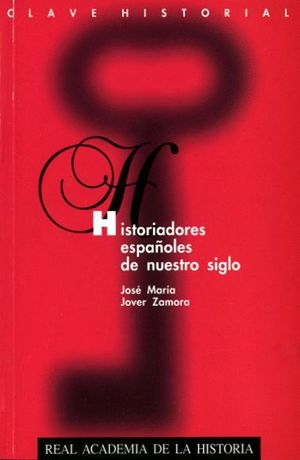 HISTORIADORES ESPAÑOLES DE NUESTRO SIGLO.