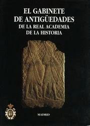 EL GABINETE DE ANTIGÜEDADES DE LA R.A.H.ª